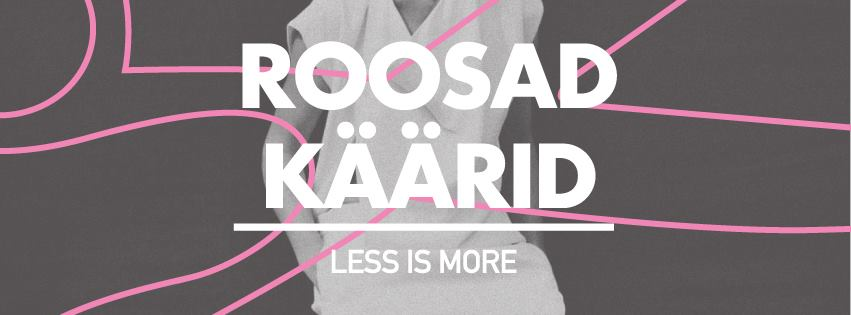 ROOSAD KÄÄRID 2014 moekonkurss juba laupäeval!